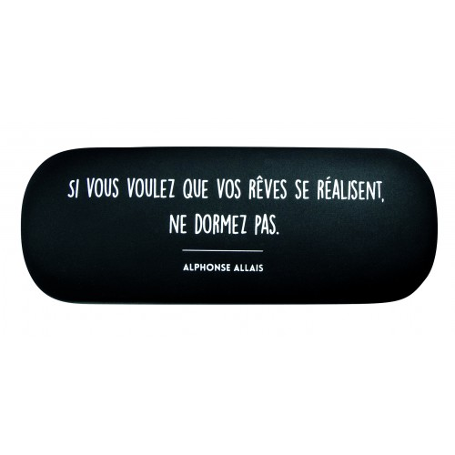 Eyeglass case with a quote in french from Alphonse Allais