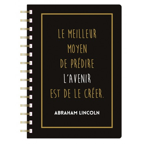 A5 spiral notebook with a quote in french from Abraham Lincoln